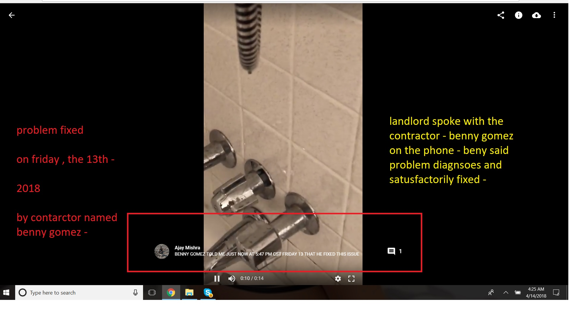 landlord spoke with the contractor - benny gomez on the phone - beny said problem diagnsoes and satusfactorily fixed -