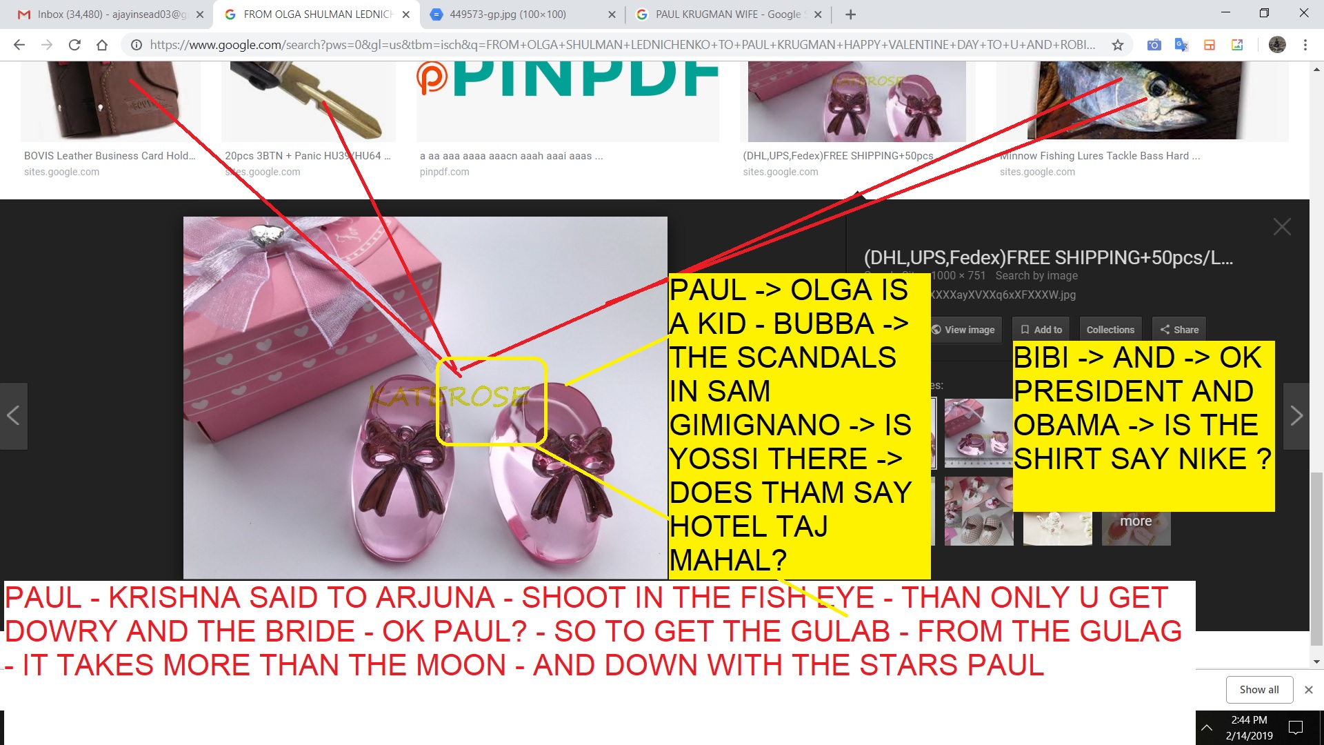PAUL - KRISHNA SAID TO ARJUNA - SHOOT IN THE FISH EYE - THAN ONLY U GET DOWRY AND THE BRIDE - OK PAUL - SO TO GET THE GULAB - FROM THE GULAG - IT TAKES MORE THAN THE MOON