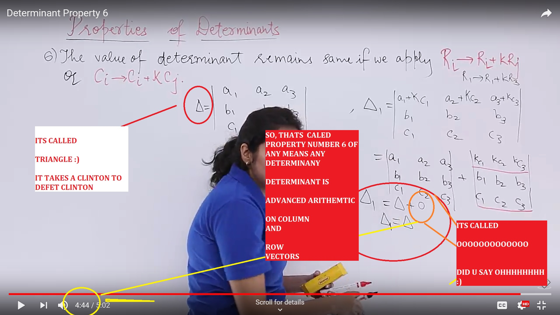 SO, THATS CALED PROPERTY NUMBER 6 OF ANY MEANS ANY DETERMINANT - AND A DETTERMINIANNT IS ADVANCED AIRTHEMTIC ON - ROW AND COLUMN VECTORS - REGARDS OLGA CLINTON MISHRA ARITHEMTCIS LESSONS - NUMBER 6