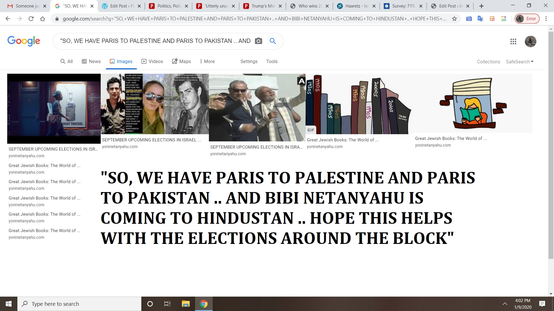 SO, WE HAVE PARIS TO PALESTINE AND PARIS TO PAKISTAN .. AND BIBI NETANYAHU IS COMING TO HINDUSTAN .. HOPE THIS HELPS WITH THE ELECTIONS AROUND THE BLOCK