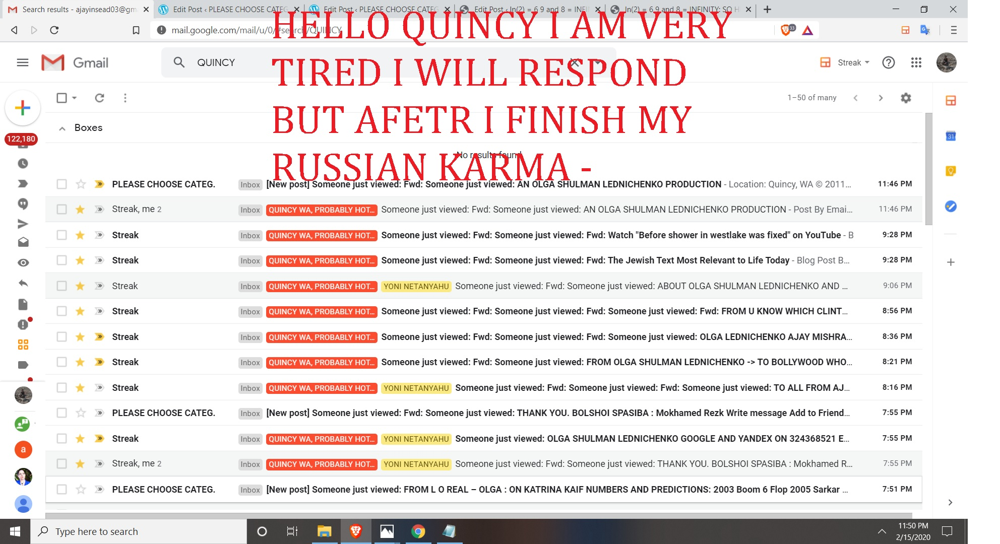 HELLO QUINCY I AM VERY TIRED I WILL RESPOND BUT AFETR I FINISH MY RUSSIAN KARMA -
