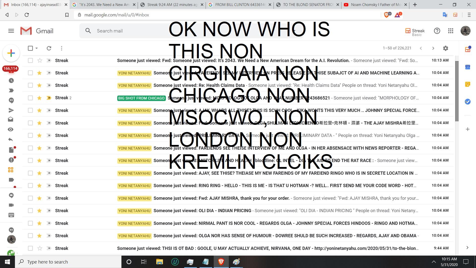 OK NOW WHO IS THIS NON CIRGINAIA NON CHICAGO NON MSOCWO, NON LONDON NON KREMLIN CLCIKS