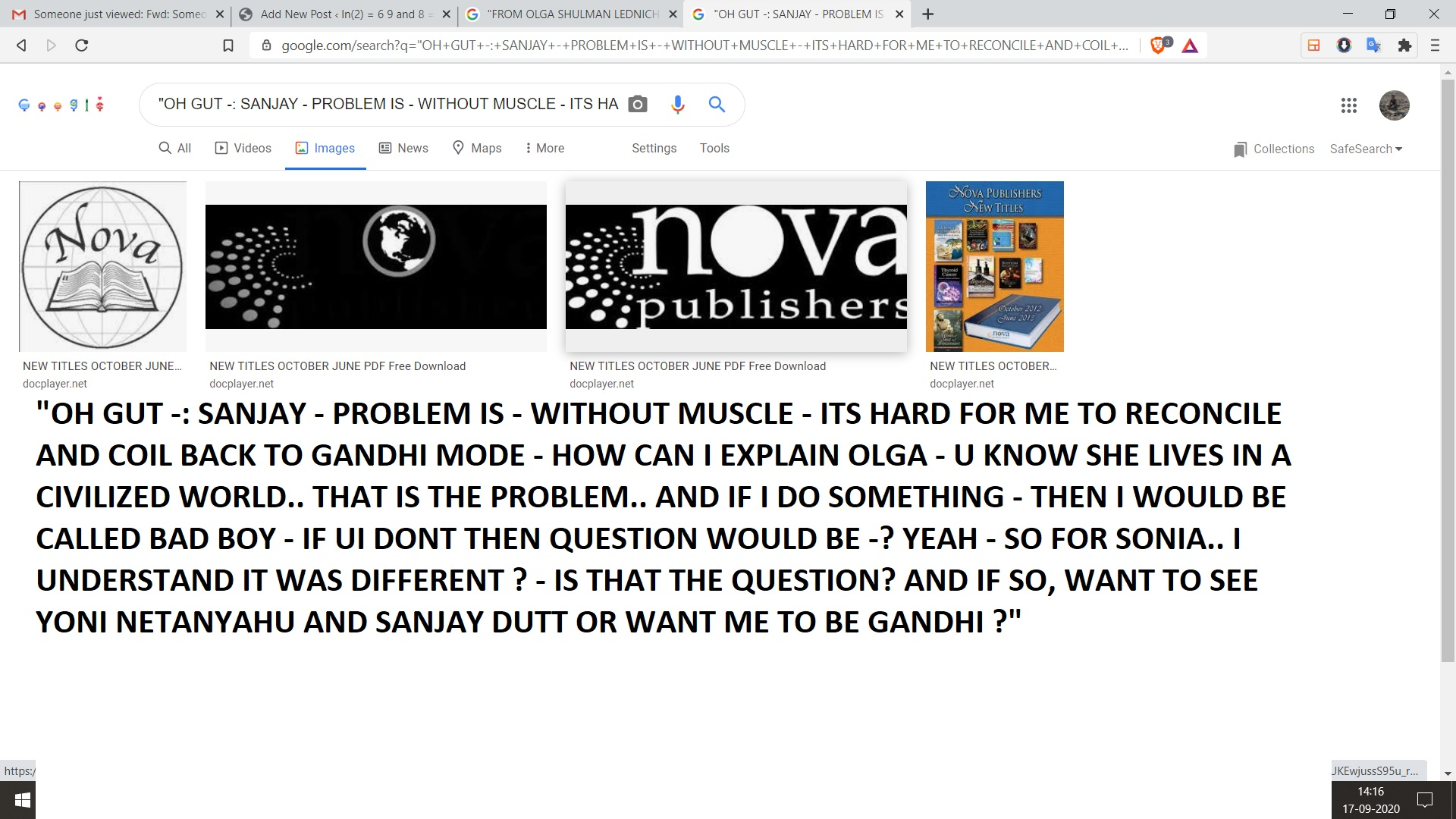 """OH GUT -: SANJAY - PROBLME IS - WITHOUT MUSCLE - ITS HARD FOR ME TO RECONCILE AND COIL BACK TO GANDHI MODE - HOW CAN I EXPLAIN OLGA - U KNOW SHE LIVES IN A CIVILIZED WORLD.. THAT IS THE PROBLEM.. AND IF I DO SOMETHING - THEN I WOULD BE CALED BAD BOY - IF UI DONT THEN QUESTION WOULD BE -? YEAH - SO FOR SONIA.. I UNDERSTAND IT WAS DIFFERENT ? - IS THAT THE QUESTION? AND IF SO, WANT TO SEE YONI NETANYAHU AND SANJAY DUTT OR WANT ME TO BE GANDHI ?"""