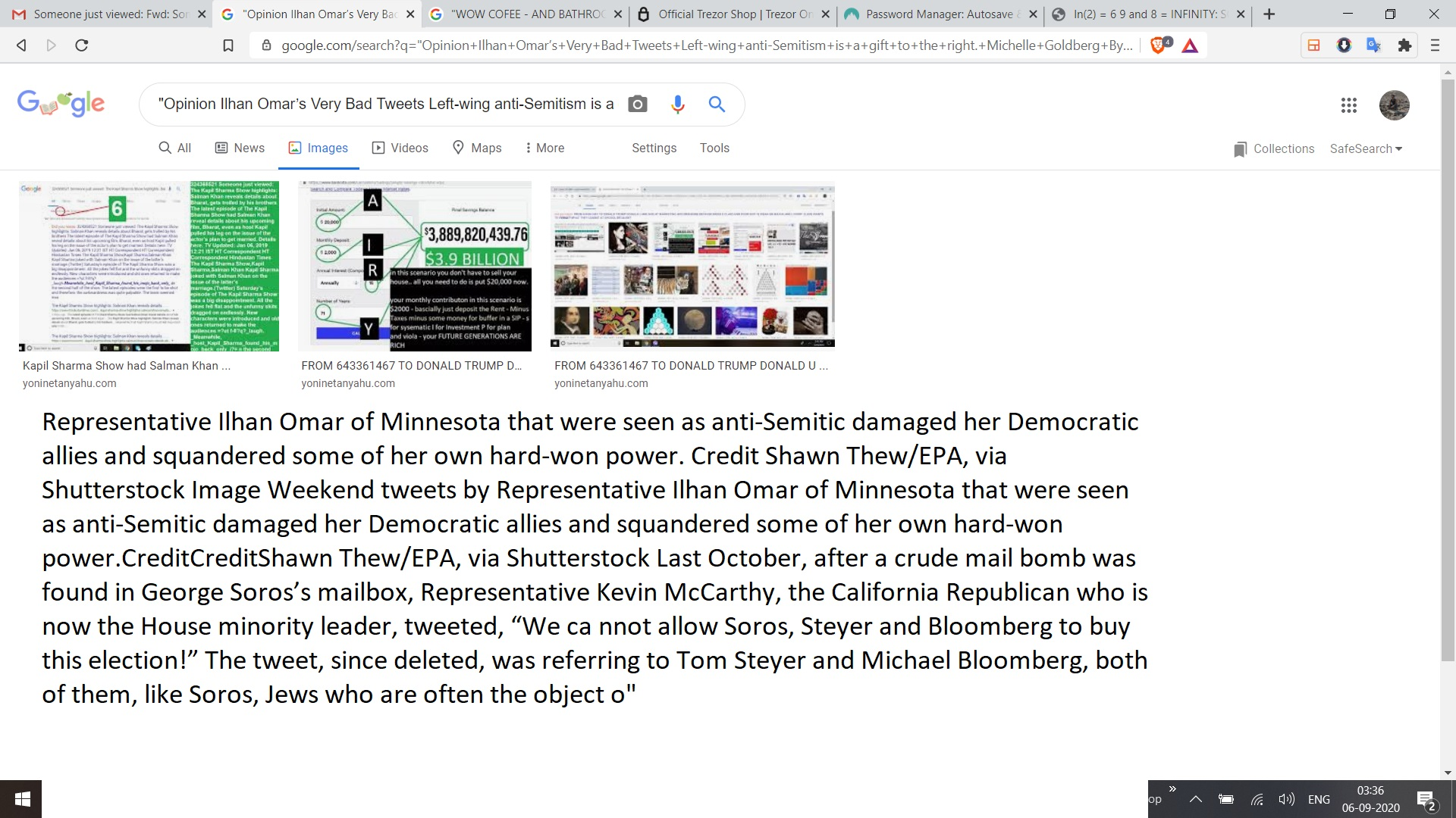 """""""Opinion Ilhan Omar's Very Bad Tweets Left-wing anti-Semitism is a gift to the right. Michelle Goldberg By Michelle Goldberg Opinion Columnist Feb. 11, 2019 938 Weekend tweets by Representative Ilhan Omar of Minnesota that were seen as anti-Semitic damaged her Democratic allies and squandered some of her own hard-won power. Credit Shawn Thew/EPA, via Shutterstock Image Weekend tweets by Representative Ilhan Omar of Minnesota that were seen as anti-Semitic damaged her Democratic allies and squandered some of her own hard-won power.CreditCreditShawn Thew/EPA, via Shutterstock Last October, after a crude mail bomb was found in George Soros's mailbox, Representative Kevin McCarthy, the California Republican who is now the House minority leader, tweeted, """"We ca nnot allow Soros, Steyer and Bloomberg to buy this election!"""" The tweet, since deleted, was referring to Tom Steyer and Michael Bloomberg, both of them, like Soros, Jews who are often the object o"""""""