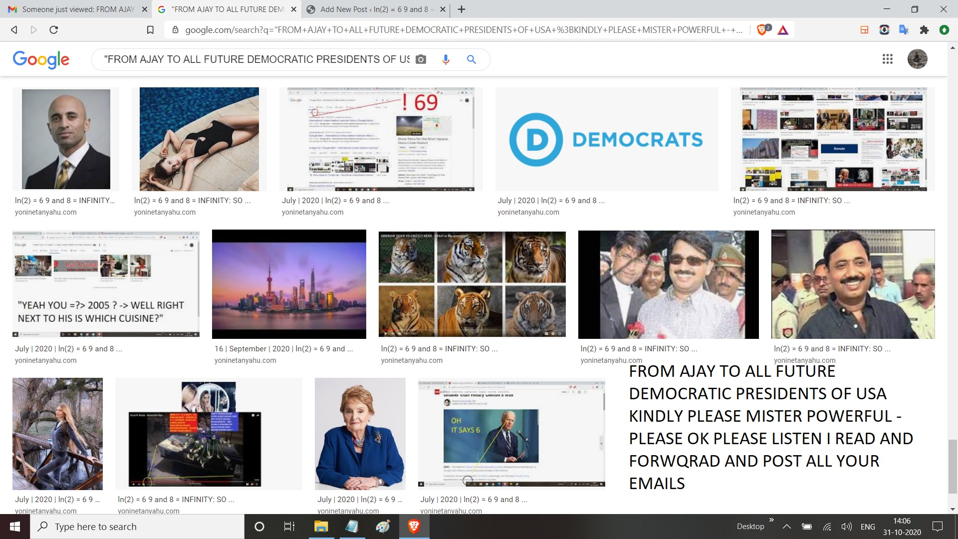 FROM AJAY TO ALL FUTURE DEMOCRATIC PRESIDENTS OF USA KINDLY PLEASE MISTER POWERFUL - PLEASE OK PLEASE LISTEN I READ AND FORWQRAD AND POST ALL YOUR EMAILS